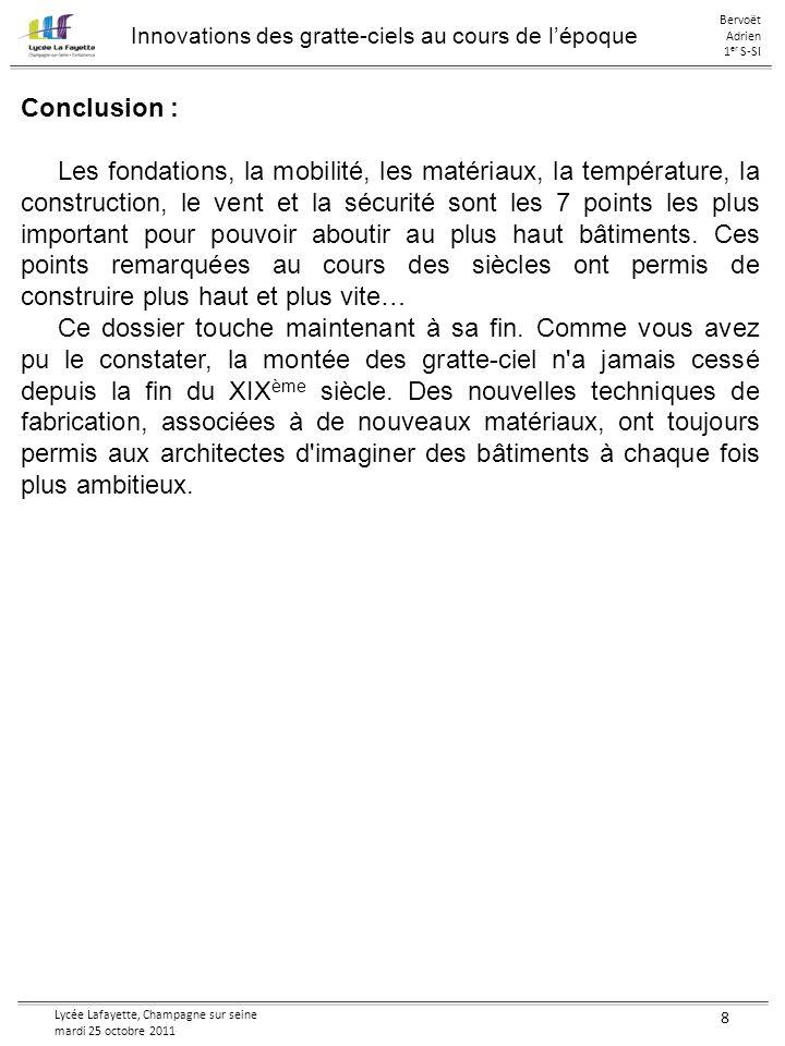 Lycée Lafayette, Champagne sur seine mardi 25 octobre 2011 8 Conclusion : Les fondations, la mobilité, les matériaux, la température, la construction,