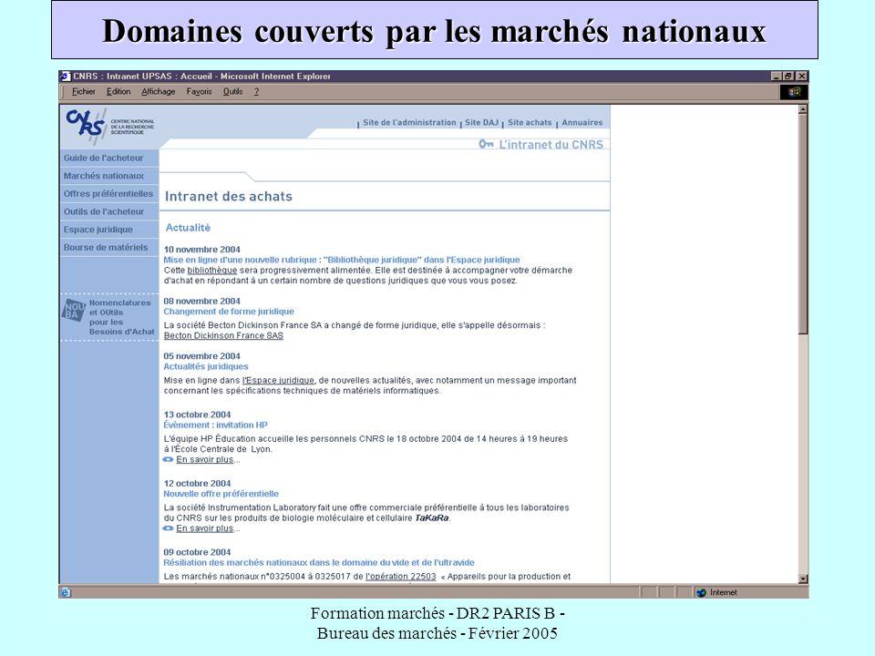 Formation marchés - DR2 PARIS B - Bureau des marchés - Février 2005 Domaines couverts par les marchés nationaux