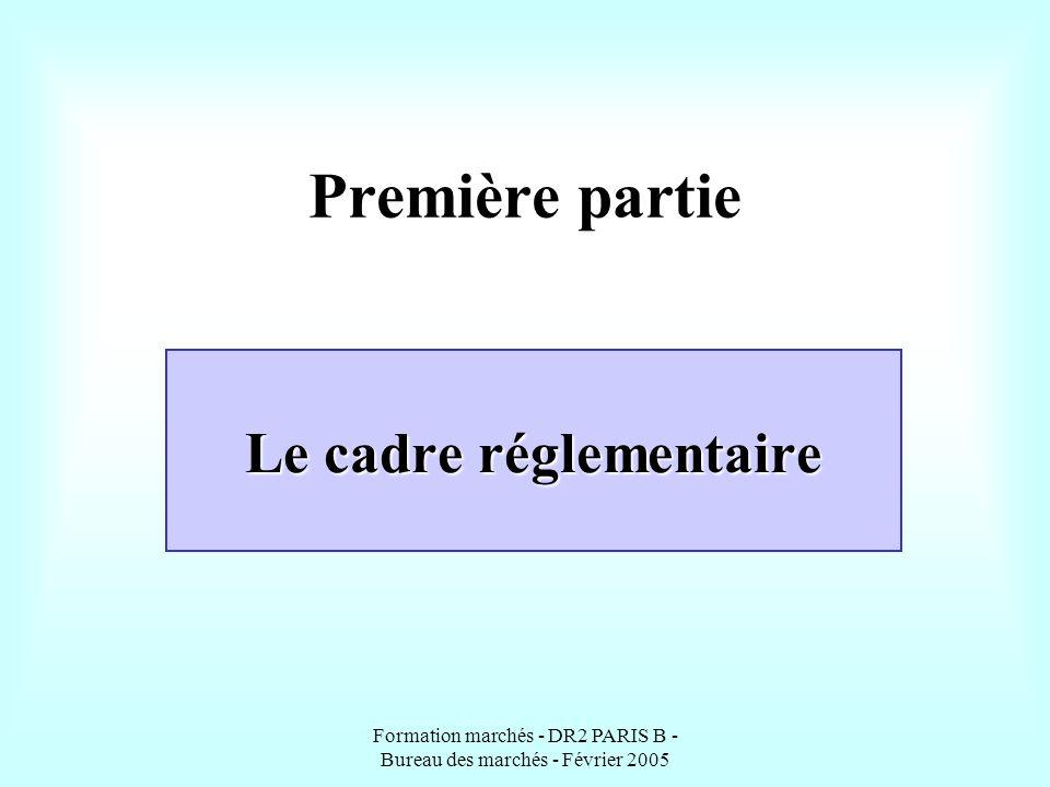 Formation marchés - DR2 PARIS B - Bureau des marchés - Février 2005 Domaines couverts par les marchés locaux