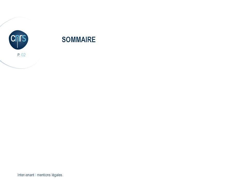 P. 02 Intervenant l mentions légales. SOMMAIRE