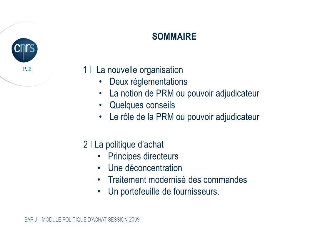 P. 3 BAP J – MODULE POLITIQUE DACHAT SESSION 2009 POLITIQUE DACHAT 1 I LA NOUVELLE ORGANISATION