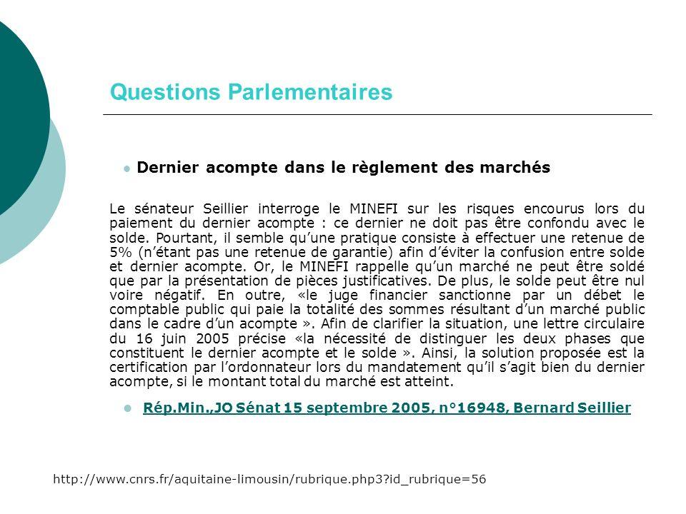 Questions Parlementaires Dernier acompte dans le règlement des marchés Le sénateur Seillier interroge le MINEFI sur les risques encourus lors du paiement du dernier acompte : ce dernier ne doit pas être confondu avec le solde.