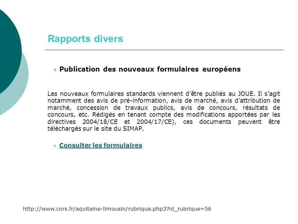 Rapports divers Publication des nouveaux formulaires européens Les nouveaux formulaires standards viennent dêtre publiés au JOUE.