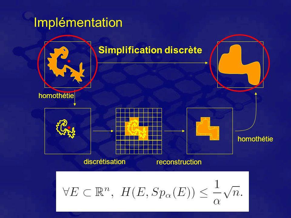 Implémentation homothétie discrétisation reconstruction homothétie Simplification discrète