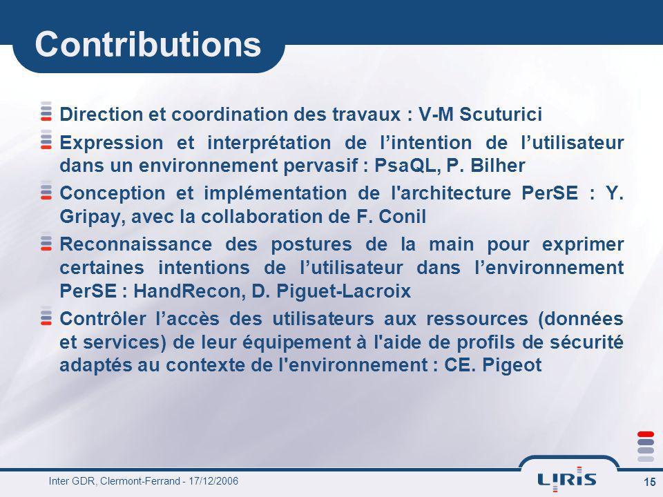 Inter GDR, Clermont-Ferrand - 17/12/2006 15 Contributions Direction et coordination des travaux : V-M Scuturici Expression et interprétation de linten