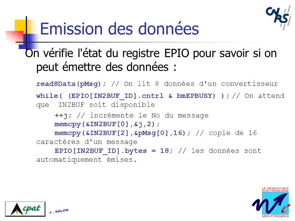Emission des données On vérifie l'état du registre EPIO pour savoir si on peut émettre des données : read8Data(pMsg); // On lit 8 données d'un convert