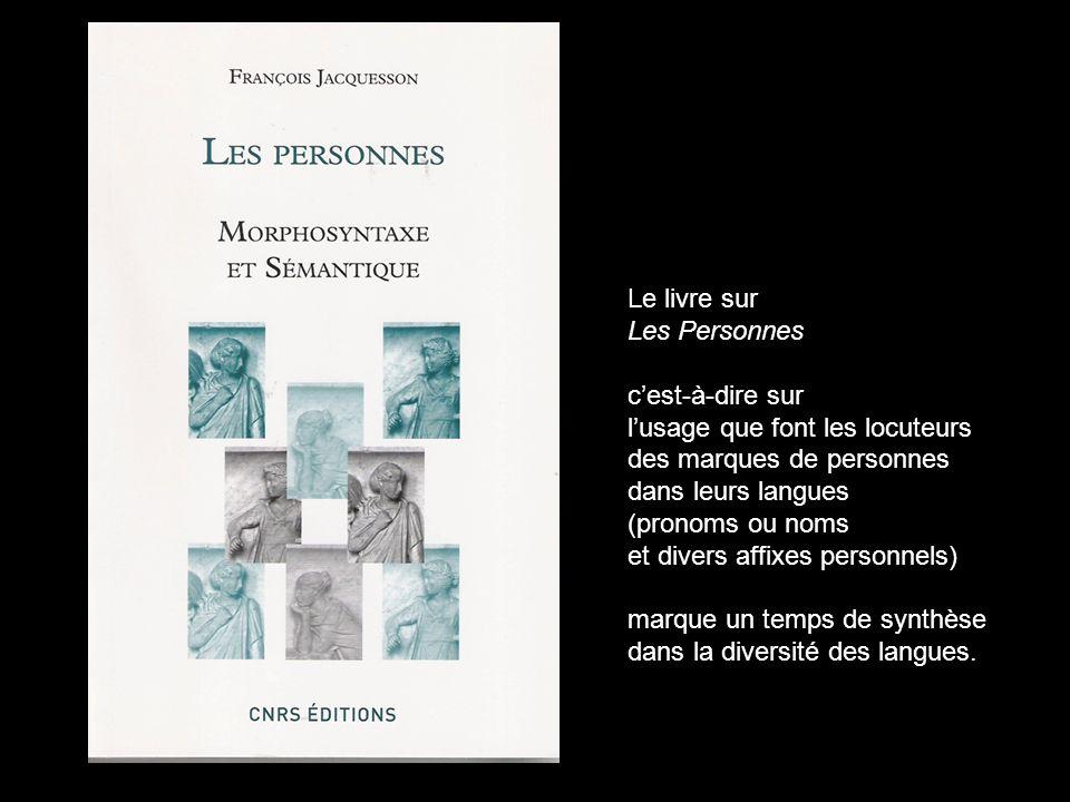 Le livre sur Les Personnes cest-à-dire sur lusage que font les locuteurs des marques de personnes dans leurs langues (pronoms ou noms et divers affixe
