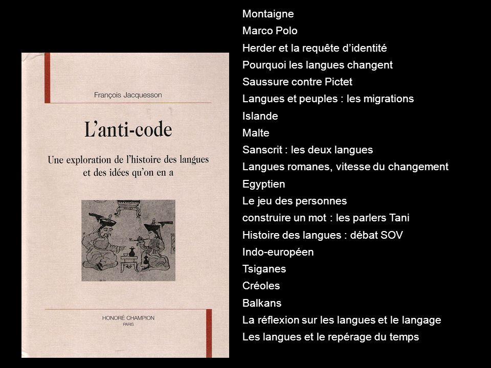 Montaigne Marco Polo Herder et la requête didentité Pourquoi les langues changent Saussure contre Pictet Langues et peuples : les migrations Islande M