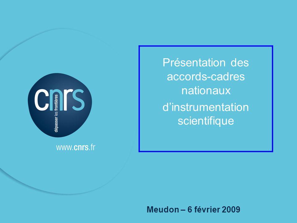 P. 01 1 Meudon – 6 février 2009 Présentation des accords-cadres nationaux dinstrumentation scientifique