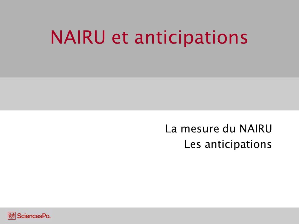 NAIRU et anticipations La mesure du NAIRU Les anticipations