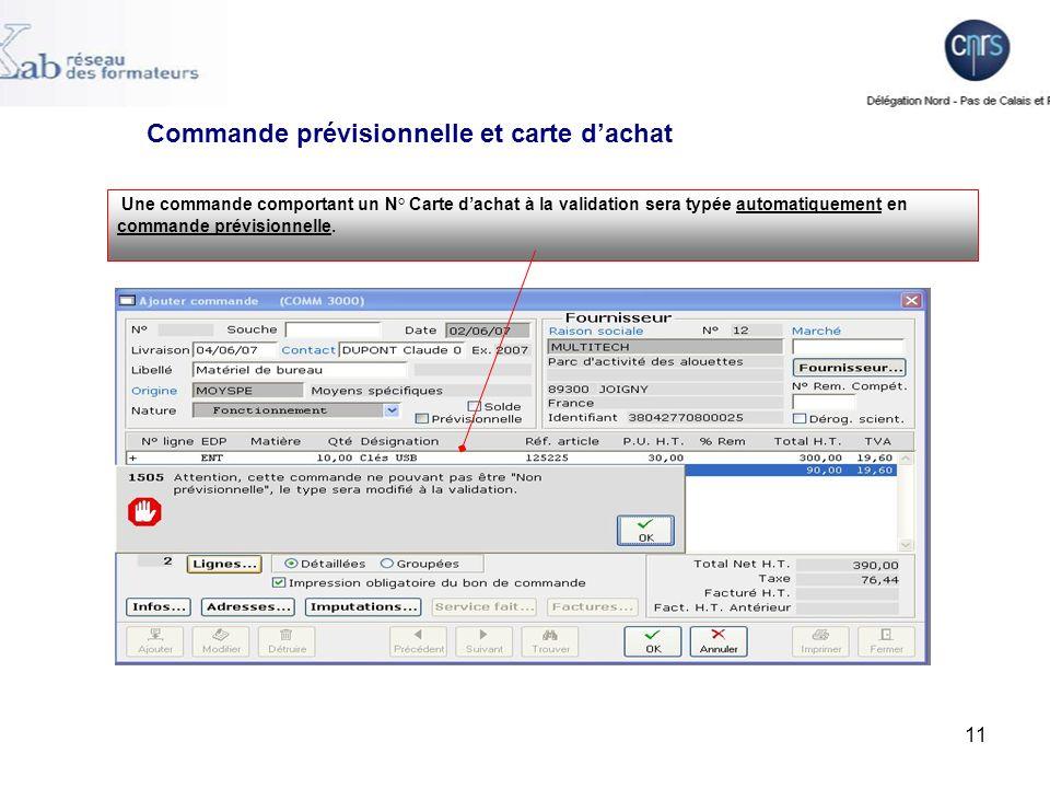 11 Une commande comportant un N° Carte dachat à la validation sera typée automatiquement en commande prévisionnelle.