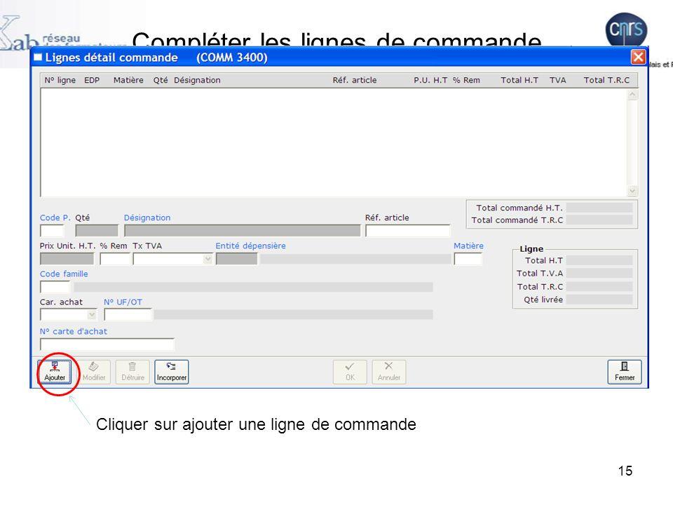 Compléter les lignes de commande 15 Cliquer sur ajouter une ligne de commande