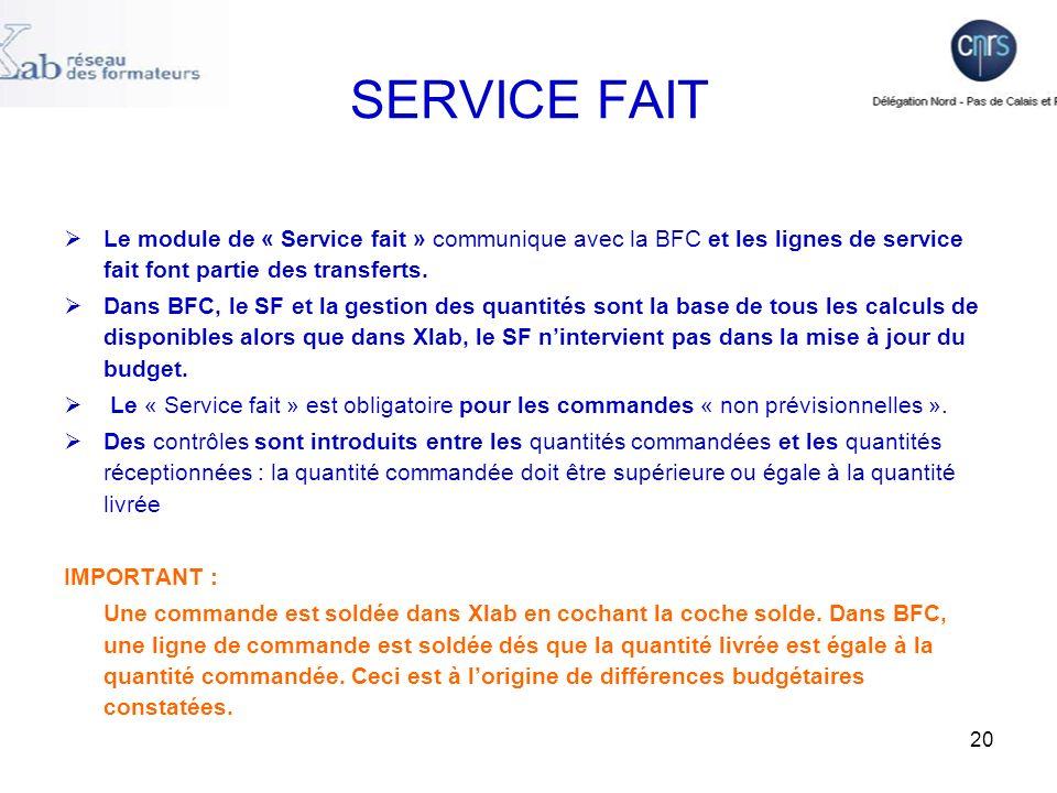 20 SERVICE FAIT Le module de « Service fait » communique avec la BFC et les lignes de service fait font partie des transferts.