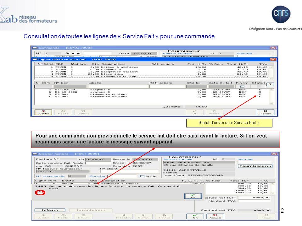 22 Pour une commande non prévisionnelle le service fait doit être saisi avant la facture.