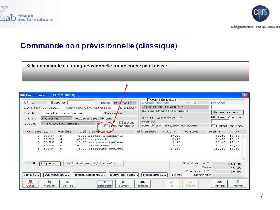 8 Notion de commande prévisionnelle Il y a 2 types de commande : Les commandes non prévisionnelles (classiques) Les commandes prévisionnelles : elles concernent les commandes dont la valorisation du service fait ne peut être effectué quà la réception de la facture.