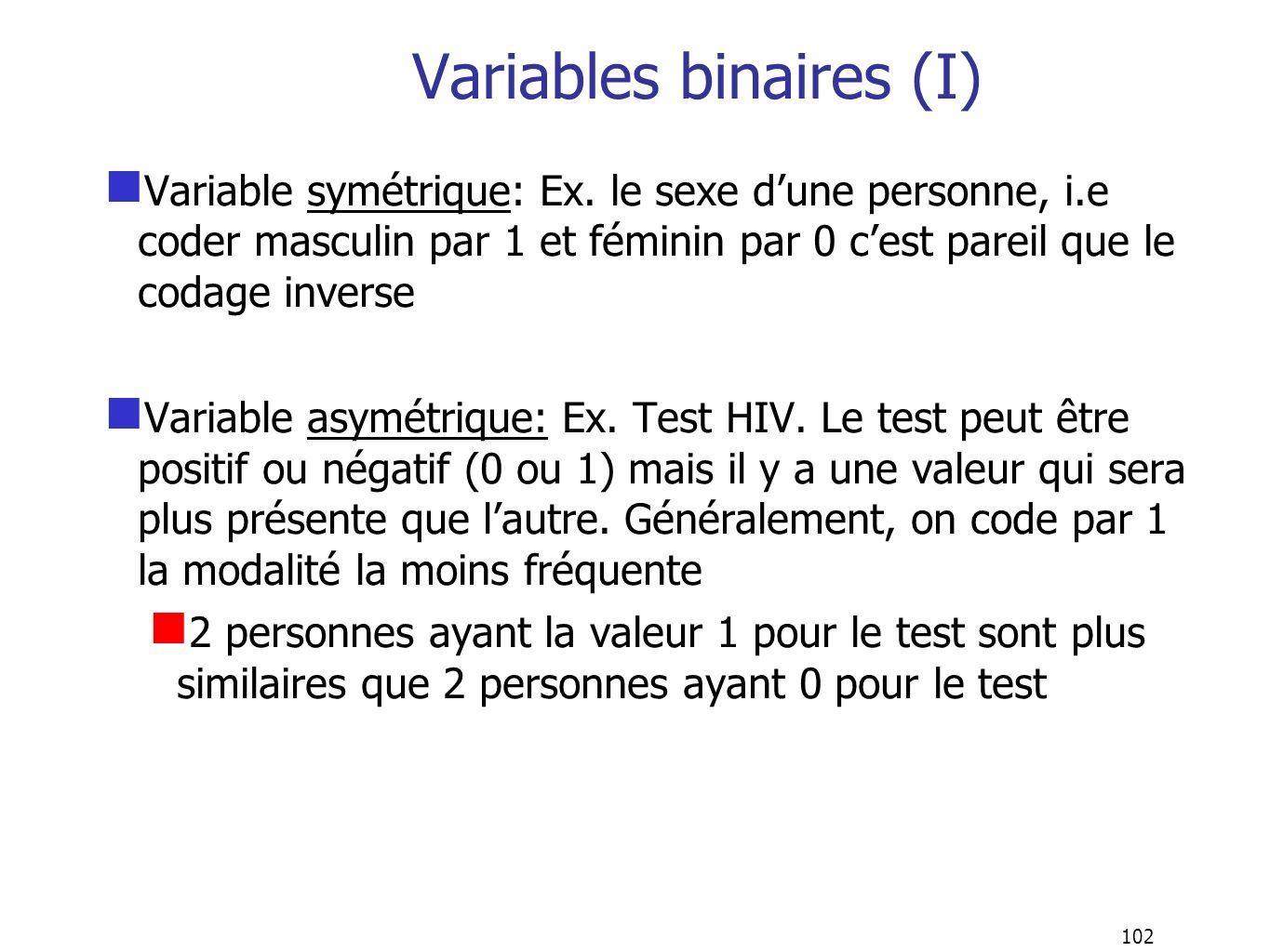 102 Variables binaires (I) Variable symétrique: Ex.
