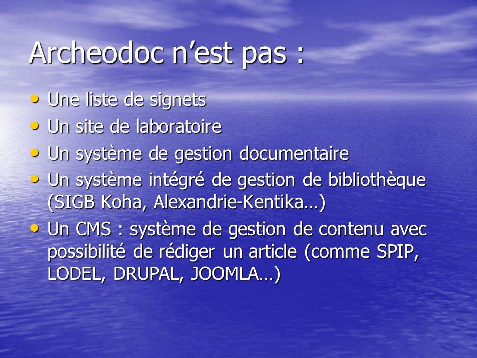 Archeodoc nest pas : Une liste de signets Une liste de signets Un site de laboratoire Un site de laboratoire Un système de gestion documentaire Un sys