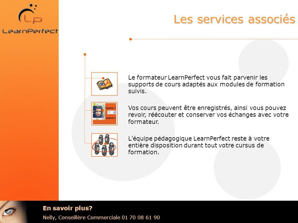 Les services associés Le formateur LearnPerfect vous fait parvenir les supports de cours adaptés aux modules de formation suivis. Vos cours peuvent êt