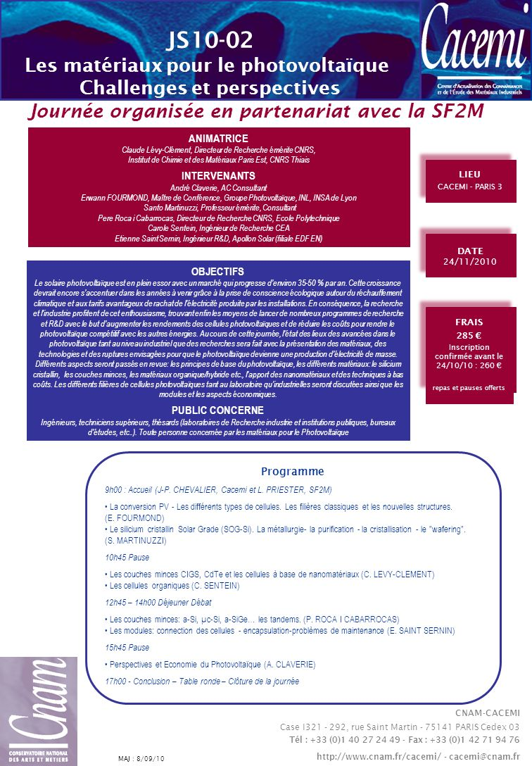 CNAM-CACEMI Case I321 - 292, rue Saint Martin - 75141 PARIS Cedex 03 Tél : +33 (0)1 40 27 24 49 - Fax : +33 (0)1 42 71 94 76 http://www.cnam.fr/cacemi