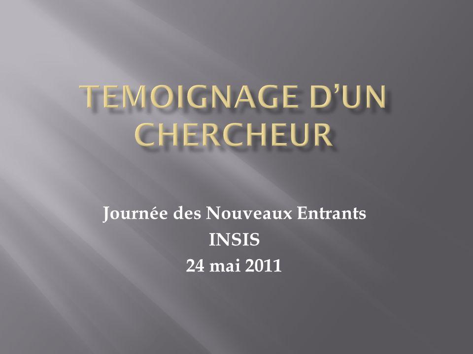 Journée des Nouveaux Entrants INSIS 24 mai 2011