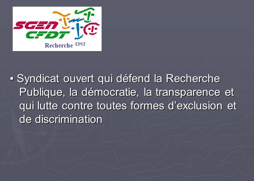 Syndicat ouvert qui défend la Recherche Publique, la démocratie, la transparence et qui lutte contre toutes formes dexclusion et de discrimination Syn