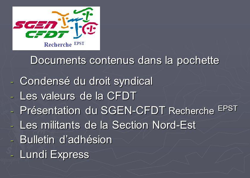 Documents contenus dans la pochette - Condensé du droit syndical - Les valeurs de la CFDT - Présentation du SGEN-CFDT Recherche EPST - Les militants d
