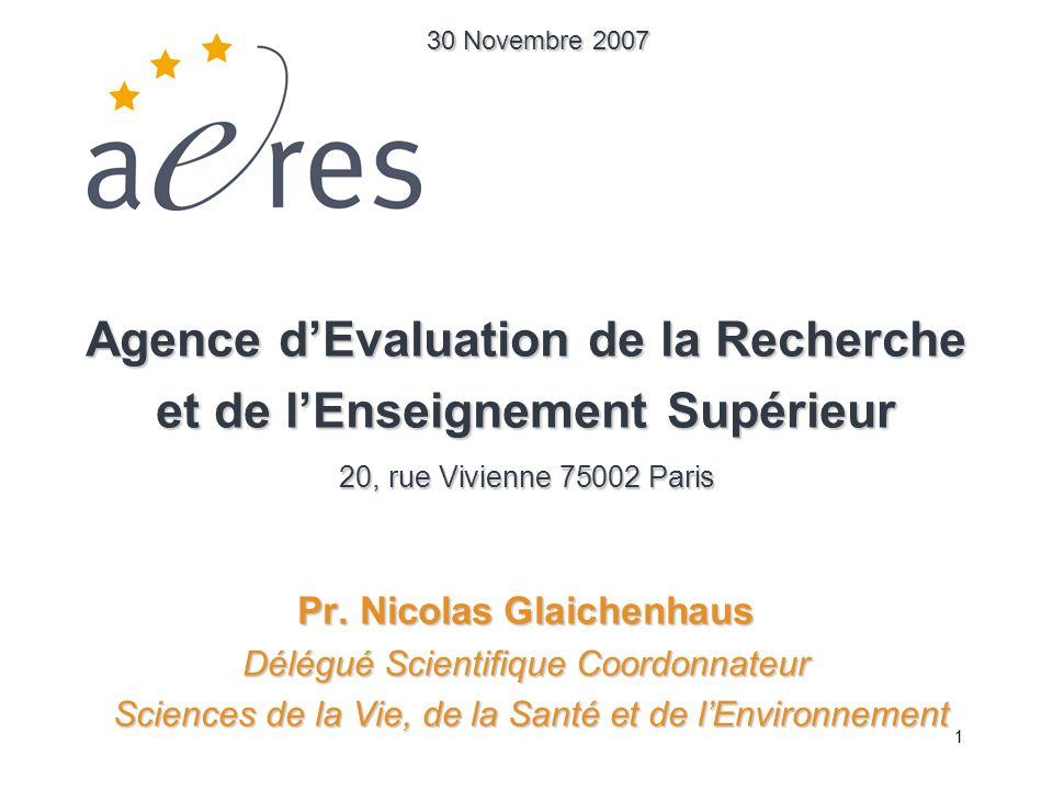 1 Agence dEvaluation de la Recherche et de lEnseignement Supérieur 20, rue Vivienne 75002 Paris Pr. Nicolas Glaichenhaus Délégué Scientifique Coordonn
