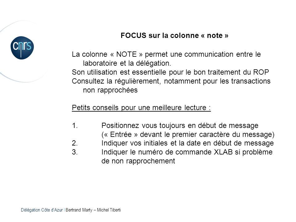 Délégation Côte dAzur l Bertrand Marty – Michel Tiberti FOCUS sur la colonne « note » La colonne « NOTE » permet une communication entre le laboratoir