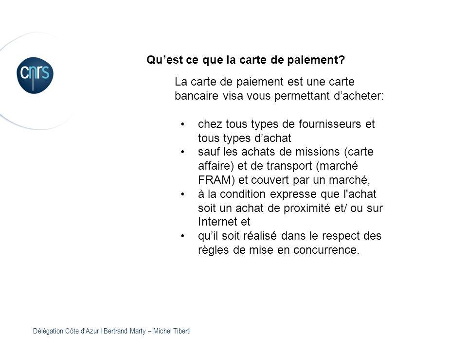 Délégation Côte dAzur l Bertrand Marty – Michel Tiberti Quest ce que la carte de paiement? La carte de paiement est une carte bancaire visa vous perme