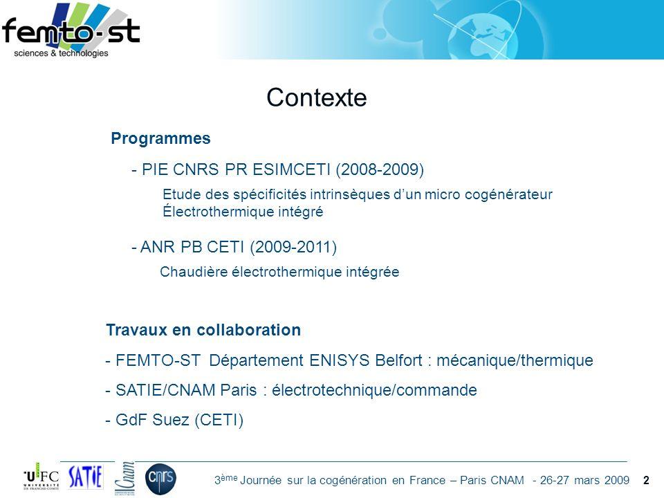 Événement - date 3 ème Journée sur la cogénération en France – Paris CNAM - 26-27 mars 2009 Contexte Travaux en collaboration - FEMTO-ST Département E