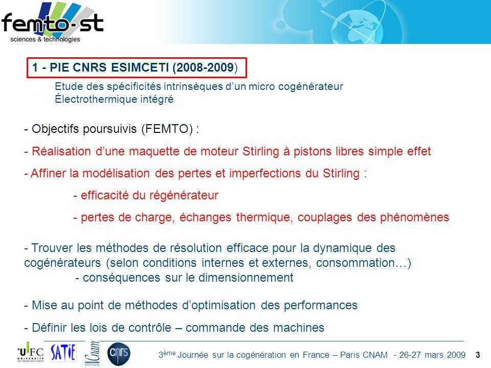 Événement - date 3 ème Journée sur la cogénération en France – Paris CNAM - 26-27 mars 2009 Etude des spécificités intrinsèques dun micro cogénérateur