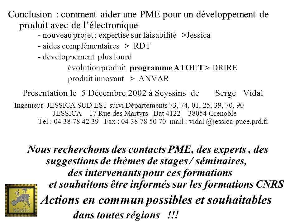 Conclusion : comment aider une PME pour un développement de produit avec de lélectronique - nouveau projet : expertise sur faisabilité >Jessica - aide