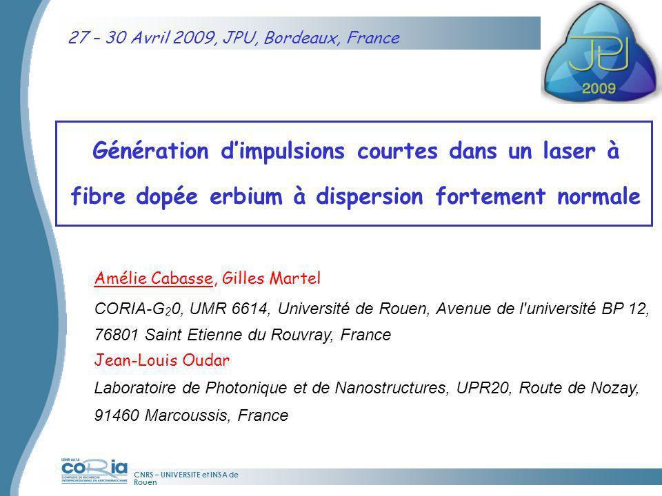 CNRS – UNIVERSITE et INSA de Rouen 27 – 30 Avril 2009, JPU, Bordeaux, France Amélie Cabasse, Gilles Martel CORIA-G 2 0, UMR 6614, Université de Rouen,
