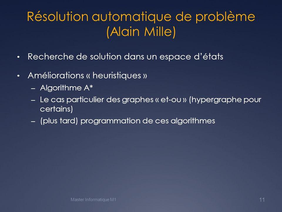 Méthodes de calcul en logique (Alain Mille) Où comment on peut construire un raisonnement par reformulations successives Les questions de complétude, de formalisation et dapplicabilité Master Informatique M1 12