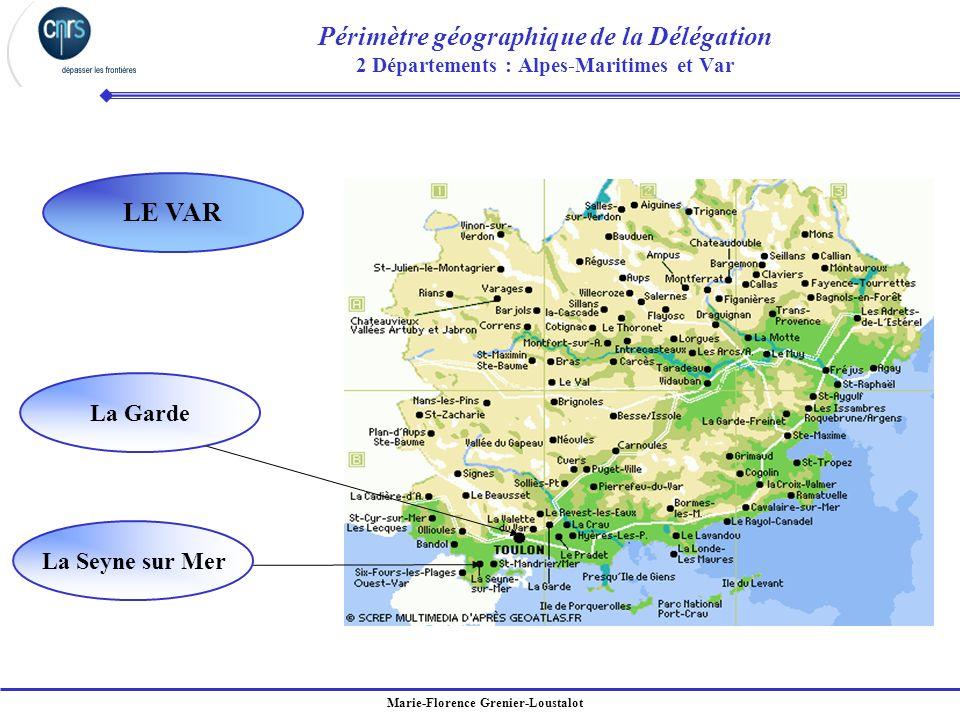 Marie-Florence Grenier-Loustalot Périmètre géographique de la Délégation 2 Départements : Alpes-Maritimes et Var LE VAR La Garde La Seyne sur Mer