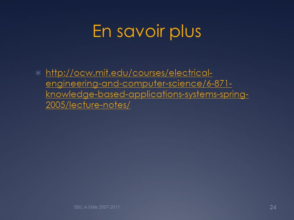 En savoir plus http://ocw.mit.edu/courses/electrical- engineering-and-computer-science/6-871- knowledge-based-applications-systems-spring- 2005/lectur