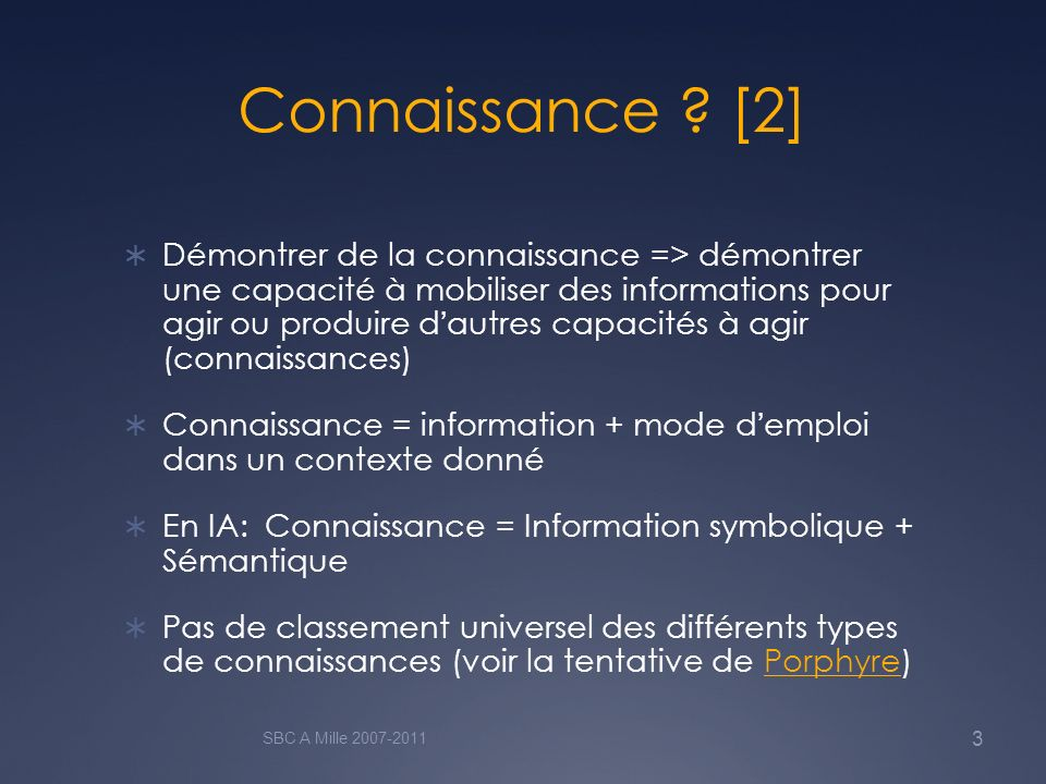 En savoir plus http://ocw.mit.edu/courses/electrical- engineering-and-computer-science/6-871- knowledge-based-applications-systems-spring- 2005/lecture-notes/ http://ocw.mit.edu/courses/electrical- engineering-and-computer-science/6-871- knowledge-based-applications-systems-spring- 2005/lecture-notes/ SBC A Mille 2007-2011 24