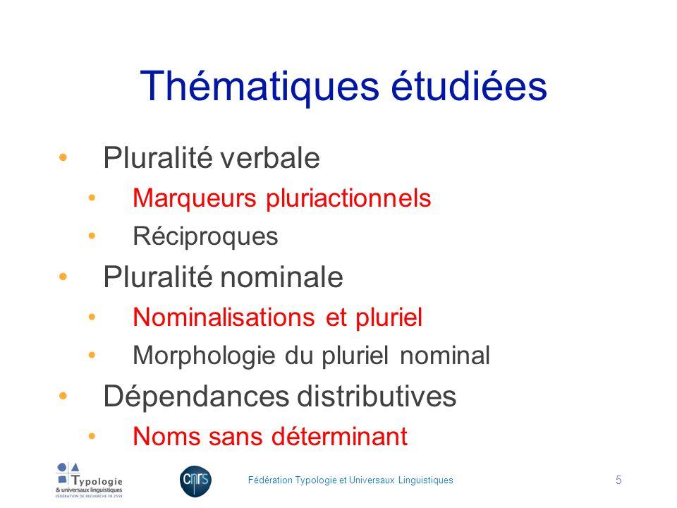 Thématiques étudiées Pluralité verbale Marqueurs pluriactionnels Réciproques Pluralité nominale Nominalisations et pluriel Morphologie du pluriel nomi
