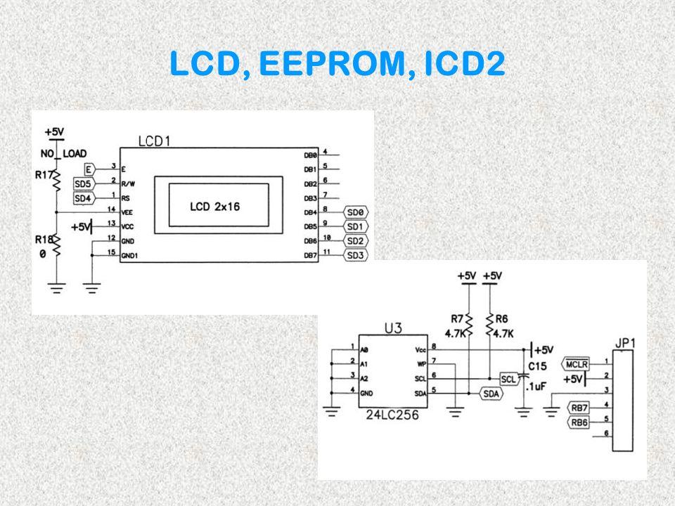 LCD, EEPROM, ICD2