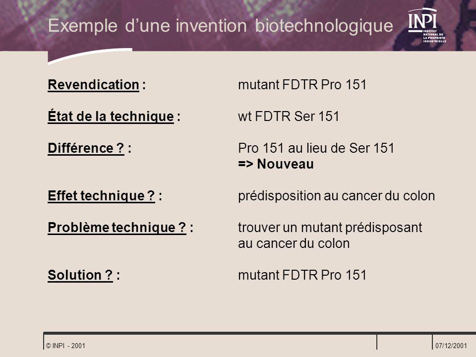 07/12/2001 © INPI - 2001 Revendication : mutant FDTR Pro 151 État de la technique : wt FDTR Ser 151 Différence ? : Pro 151 au lieu de Ser 151 => Nouve
