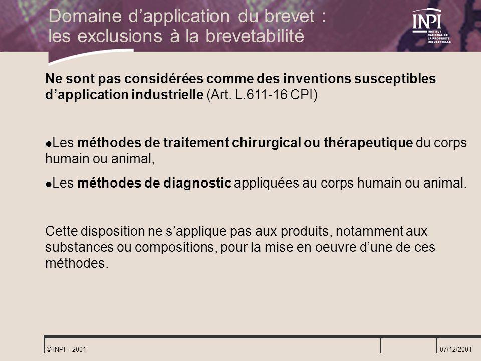 07/12/2001 © INPI - 2001 Ne sont pas considérées comme des inventions susceptibles dapplication industrielle (Art. L.611-16 CPI) Les méthodes de trait