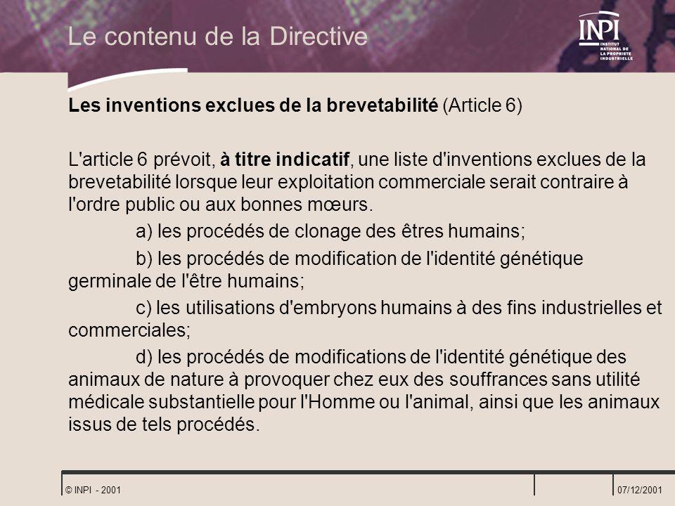 07/12/2001 © INPI - 2001 Les inventions exclues de la brevetabilité (Article 6) L'article 6 prévoit, à titre indicatif, une liste d'inventions exclues