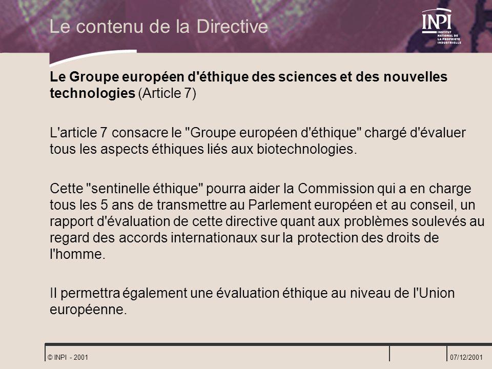 07/12/2001 © INPI - 2001 Le Groupe européen d'éthique des sciences et des nouvelles technologies (Article 7) L'article 7 consacre le