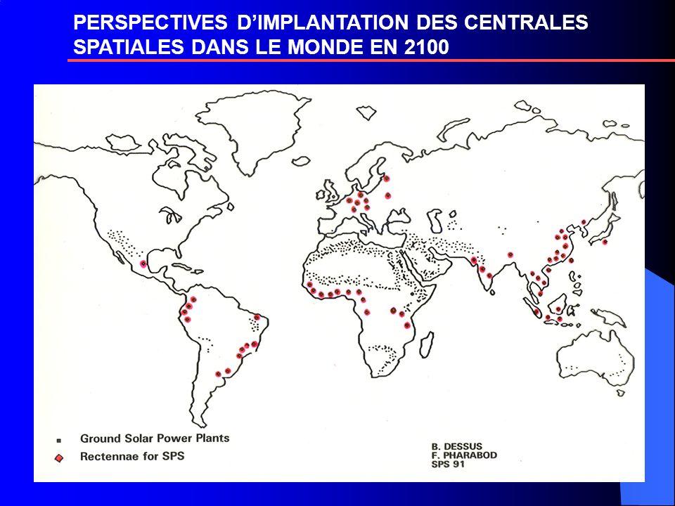 PERSPECTIVES DIMPLANTATION DES CENTRALES SPATIALES DANS LE MONDE EN 2100
