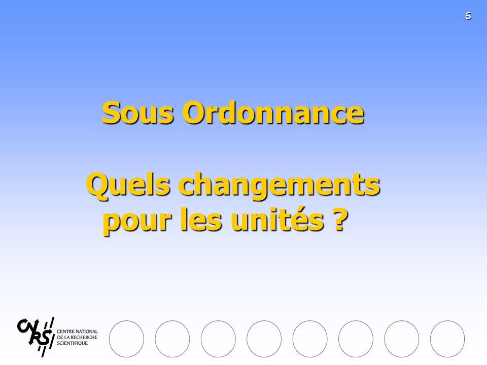 5 Sous Ordonnance Quels changements pour les unités ?