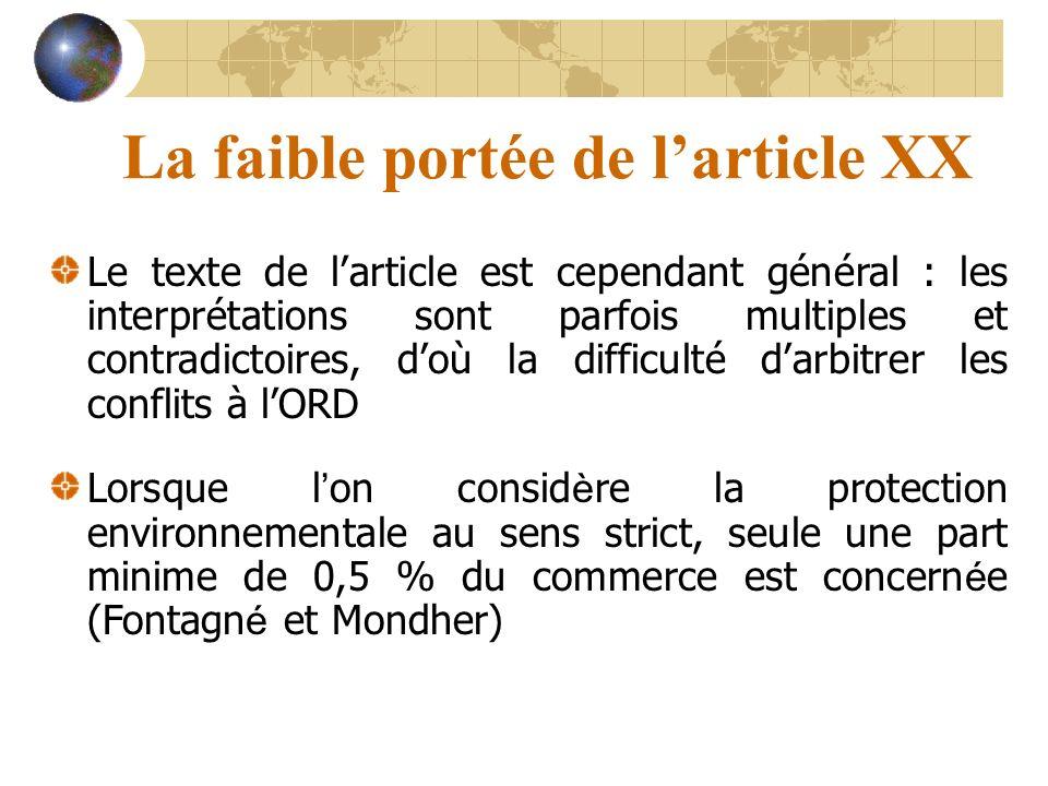 La faible portée de larticle XX Le texte de larticle est cependant général : les interprétations sont parfois multiples et contradictoires, doù la dif