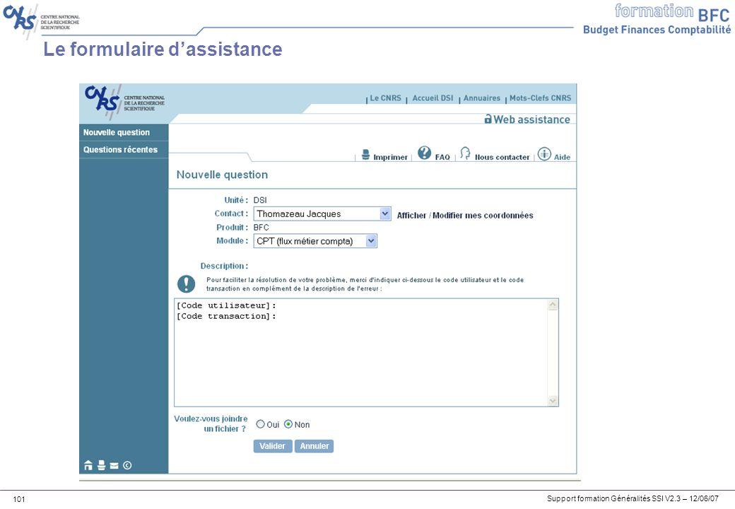 Support formation Généralités SSI V2.3 – 12/06/07 101 Le formulaire dassistance