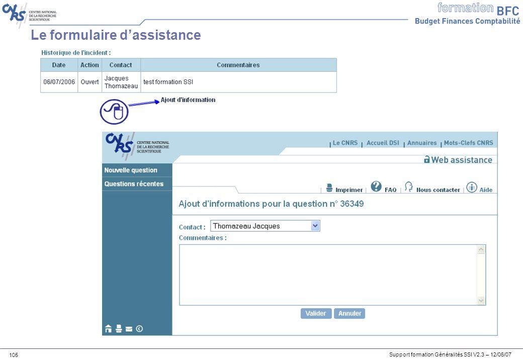 Support formation Généralités SSI V2.3 – 12/06/07 105 Le formulaire dassistance