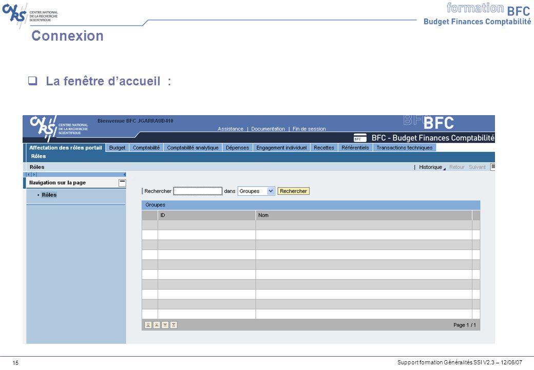 Support formation Généralités SSI V2.3 – 12/06/07 15 Connexion La fenêtre daccueil :