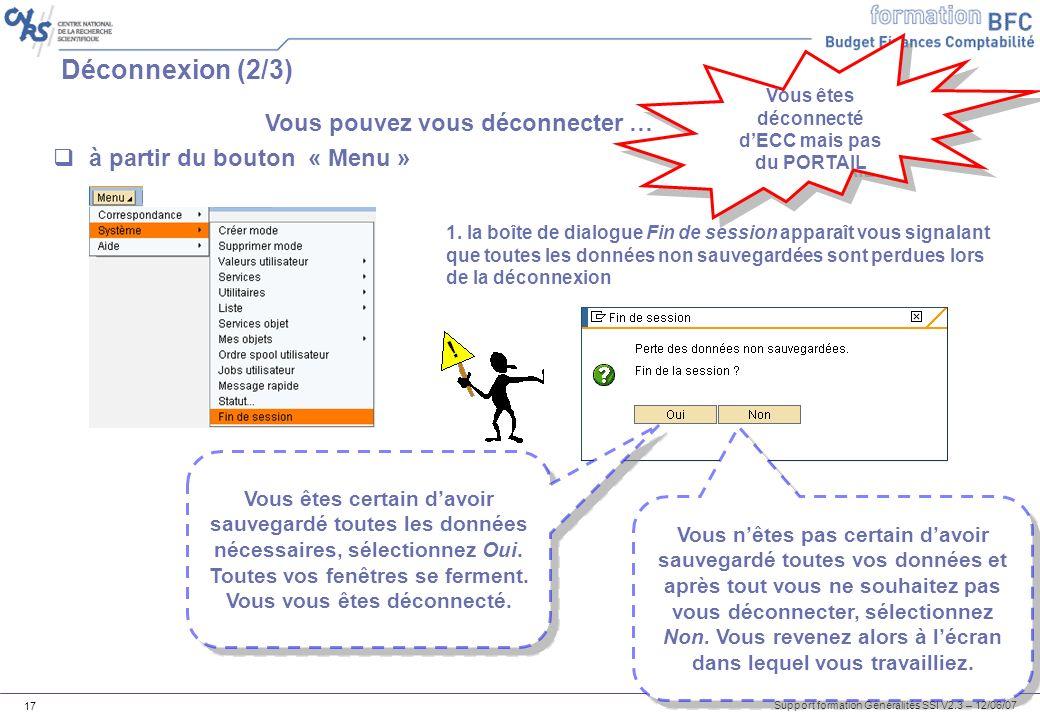 Support formation Généralités SSI V2.3 – 12/06/07 17 Déconnexion (2/3) à partir du bouton « Menu » 1.